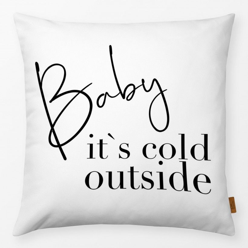 Kissen Baby it`s cold outside